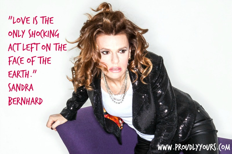Sandra Bernhard. For TV.